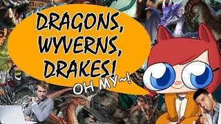 Dragons, Wyverns, and Drakes! [Welcome to the Fandom]