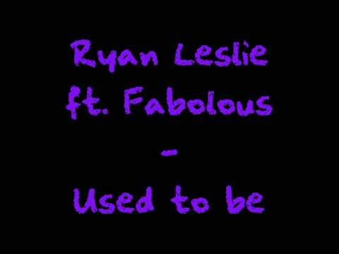 Ryan Leslie ft. Fabolous - Used to be