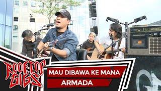 Armada - Mau Dibawa Kemana (Live at Rooftop Gigs)