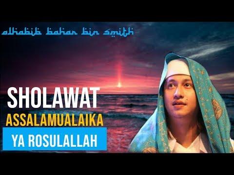Sholawat Assalamualaika Yaa Rosulallah Dan Lirik Nya || Habib Bahar Bin Smith