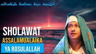 Sholawat Assalamualaika Yaa Rosulallah dan Lirik nya    habib bahar bin smith