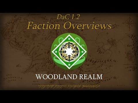TATW: DaC V1.2 Faction Overview - Woodland Realm