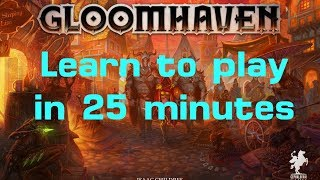 Learn to Play Gloomhaven in 25 minutes (Scenario and Campaign)
