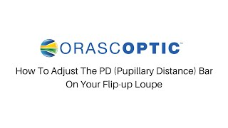 How To Adjust The PD Bar on Your Flip-up Loupe