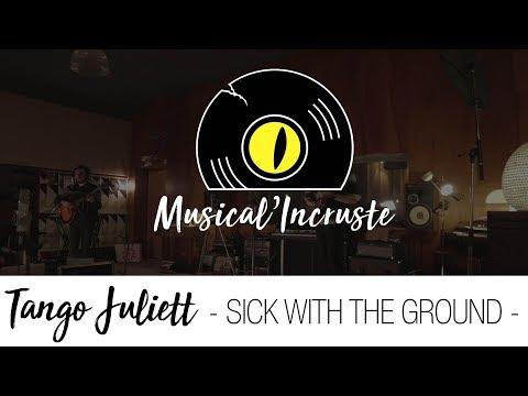 SICK WITH THE GROUND - Musical' Incruste #3 TANGO JULIETT