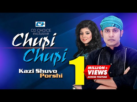 Chupi Chupi | Kazi Shuvo | Porshi | Official Music Video | Bangla Hit Song