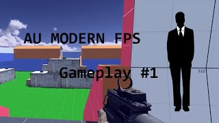 AU MODERN FPS - Gameplay #1