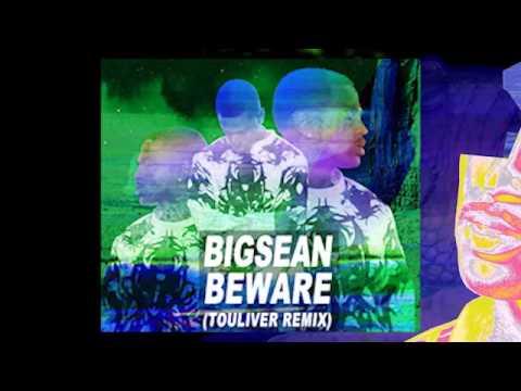 Big Sean - Beware ( Touliver Remix )