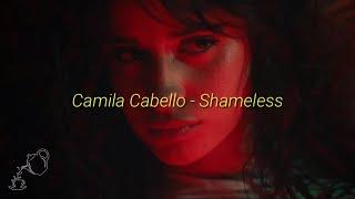 Lirik lagu    Camila Cabello - Shameless (Lirik Video)