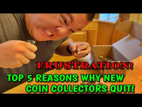 Top 5 Reasons Why New Coin Collectors Quit!! - Massive Frustration With...?