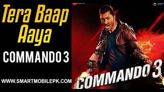 Tera Baap Aaya Commando 3 Bollywood Latest Movie Mp3 Ringtone Free Download