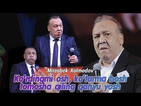 Mirzabek Xolmedov - Ko'rdingmi osh, ko'tarma bosh tomosha qiling qariyu yosh
