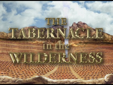 the tabernacle in the wilderness youtube