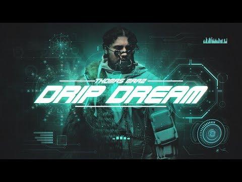 Смотреть клип Thomas Mraz -Drip Dream