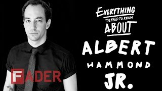 Albert Hammond Jr. - Everything You Need To Know