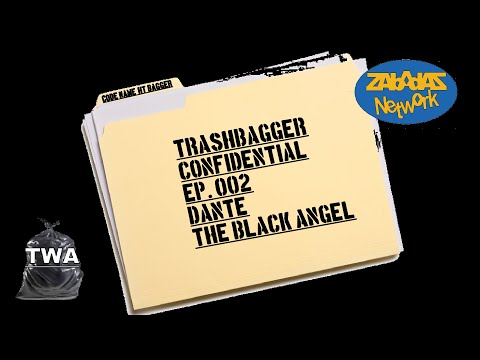 Trashbagger Confidential - Episode 002: Dante the Black Angel