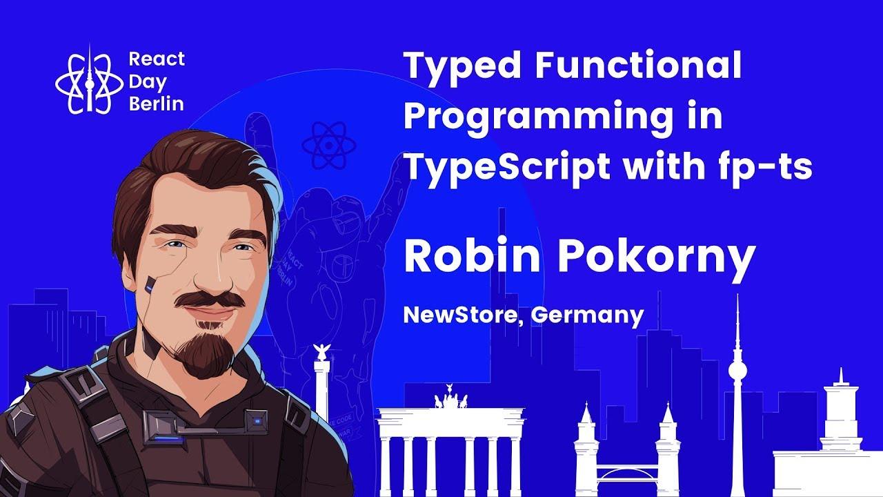 Lightning talks – Typed Functional Programming in TypeScript with fp-ts – Robin Pokorny