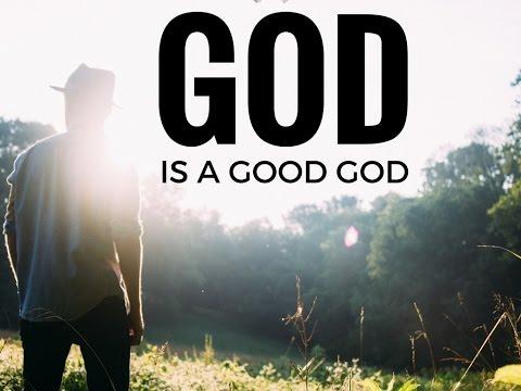 Pastor Greg- God is a Good God