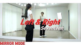 [Kpop]세븐틴(Seventeen) 'Left&Right'커버댄스 Cover Dance Mirror Mod…