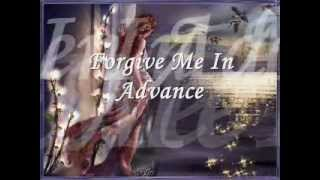 Forgive Me In Advance - Bill Cantos