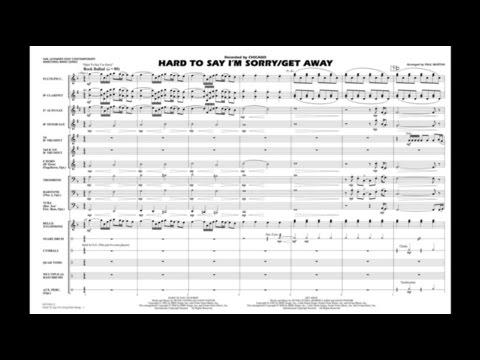 Hard to Say I'm Sorry/Get Away arranged by Paul Murtha
