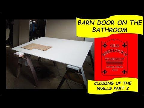 Barn Door On The Bathroom Closing Up The Walls Part 2 Youtube