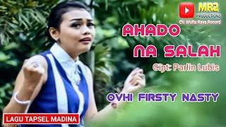 Download AHADO NA SALAH - Lagu Tapsel - OVHI FIRSTY NASTY