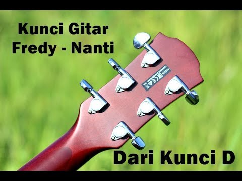 Kunci Chord Gitar Fredy Nanti D - Tutorial