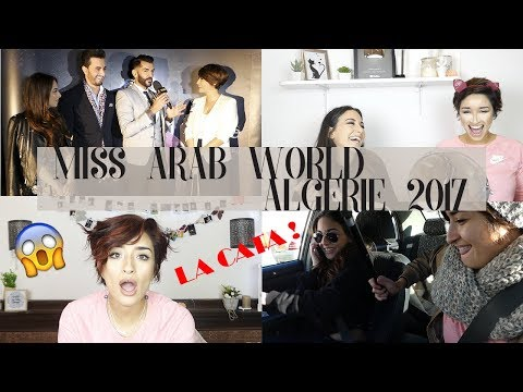Miss Arab World Algerie 2017 - LA CATASTROPHE .. Et l'équipe El Khawa