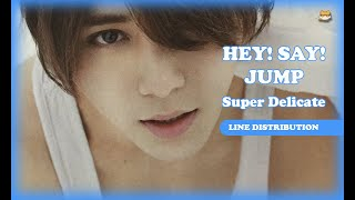 Line Distribution: Hey! Say! Jump - Super Delicate (Color Coded)