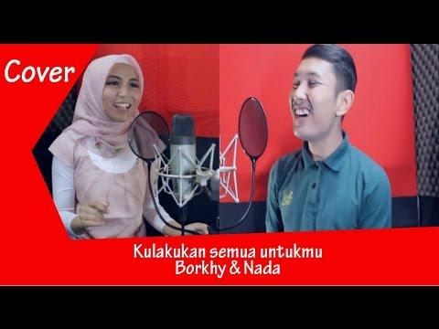 Kulakukan semua untukmu - Fatur Nadila (Borkhy & Nada - Red Music Project) Cover