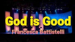 God is Good Fran¢esca Battistelli