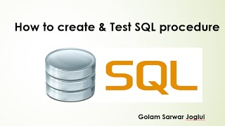 How to Create Stored Procedure and Test- SQL server