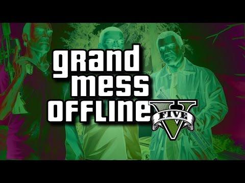 Grand Mess Offline 5 - A GTA 5 PC Review by Major Slack (+ Social Club  Offline Error Fix!)