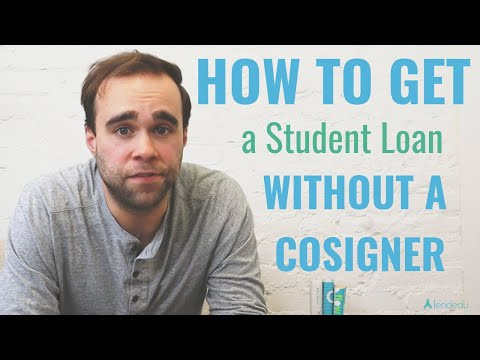 How To Get a Student Loan Without a Cosigner