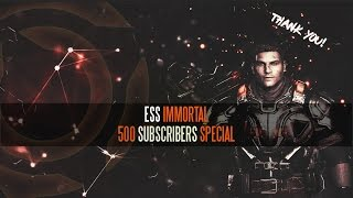 Ess Immortal - Gears Of War 4 500 Subscribers Special Montage!