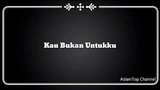 Download (Lirik Video) Kau Bukan Untukku - Hez Hazmi Mp3