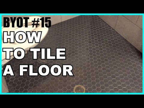 DIY: How To Tile A Floor (BYOT #15)