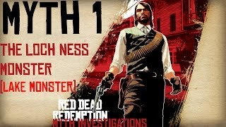 Red Dead Redemption Myth Investigations Myth 1 : The Loch Ness Monster (Lake Monster)