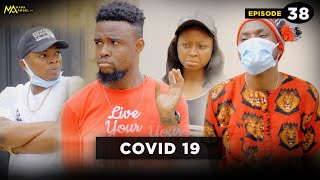 COVID 19 - Episode 39 (Mark Angel TV)