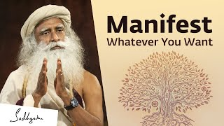 Sadhguru On How to Manifest What You Really Want #LawOfAttraction