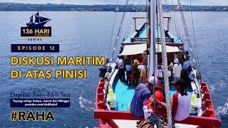 PINISI 136 Eps 12 - Raha, Diskusi Maritim di Atas Pinisi (SKS112)