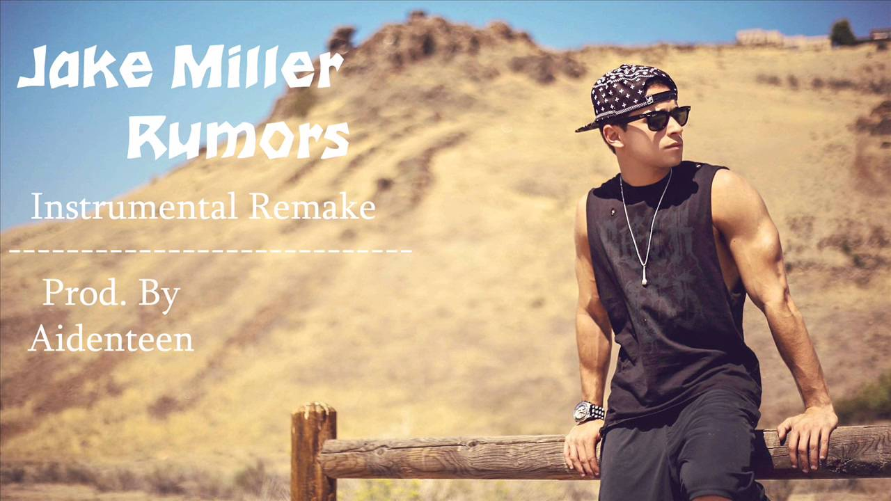 Jake Miller - Rumors (Instrumental) By Aidenteen *Free Download ...