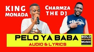 King Monada Pelo Ya Baba ft Charmza The Dj Audio Lyrics 2019.mp3