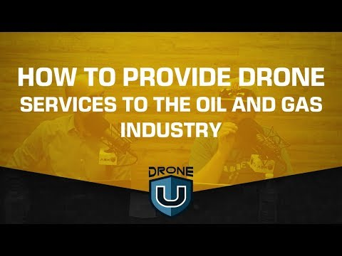 How to Provide Drone Services to the Oil and Gas Industry