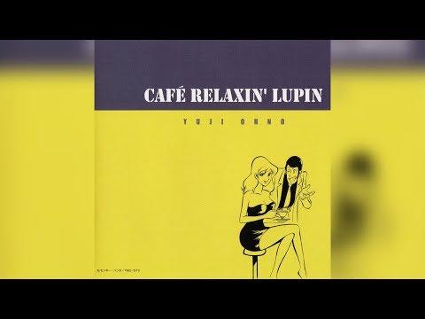 Yuji Ohno - Café Relaxin' Lupin [FULL ALBUM]