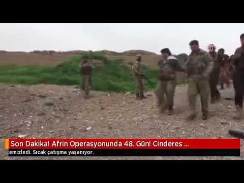 Son Dakika Afrin Operasyonunda 48 Gün Cinderes Teröristlerden Temizlendi