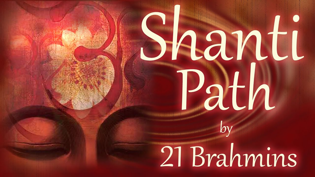 Shanti Path | Vedic Mantra Chanting by 21 Brahmins | Sacred Chants