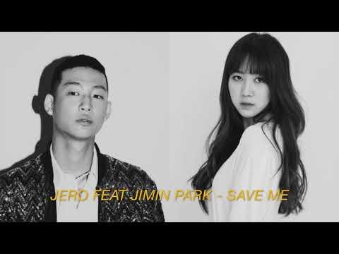 JERO - SAVE ME Feat . Jimin Park (15&)