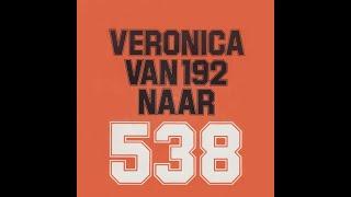 Van Veronica 192 naar Veronica 538, zenderwisseling